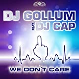 We Don't Care (feat. DJ Cap) [Extended Mix]