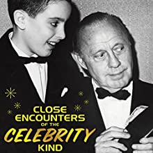 Close Encounters of the Celebrity Kind (       UNABRIDGED) by Brian Gari Narrated by Brian Gari