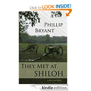 Free Kindle Book: They Met At Shiloh, by Phillip Bryant. Publication Date: July 30, 2011