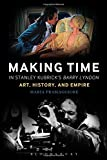 Making Time in Stanley Kubricks Barry Lyndon: Art, History, and Empire