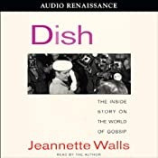 Dish: The Inside Story on the World of Gossip | [Jeannette Walls]