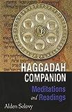 Haggadah Companion: Meditations and Readings