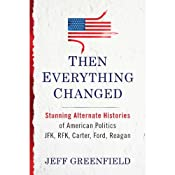 Then Everything Changed | [Jeff Greenfield]