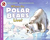 Where Do Polar Bears Live? (Let s-Read-and-Find-Out Science 2)