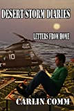 Desert Storm Diaries - Letters From Home