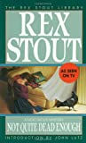 Not Quite Dead Enough (The Rex Stout Library: a Nero Wolfe Mystery)