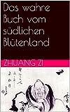 Das wahre Buch vom s�dlichen Bl�tenland (Taoistische Klassiker 1)