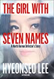 img - for The Girl with Seven Names book / textbook / text book