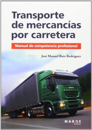 Transporte de mercancías por carretera.: Manual de competencia profesional. (Biblioteca de logística)