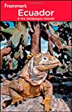Frommer's Ecuador & the Galapagos Islands (Frommer's Complete Guides) Eliot Greenspan