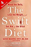 The Swift Diet 4 Weeks to Mend the Belly Lose the Weight