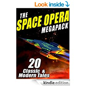 The Space Opera Megapack: 20 Modern and Classic Science Fiction Tales