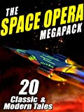 img - for The Space Opera Megapack: 20 Modern and Classic Science Fiction Tales book / textbook / text book