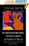 Schizophrenia - Who Cares? - A Father...