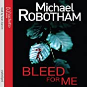 Bleed for Me | [Michael Robotham]