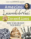 Amazing Leonardo da Vinci Inventions You Can Build Yourself
