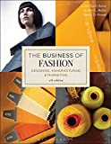 img - for The Business of Fashion: Designing, Manufacturing, and Marketing book / textbook / text book