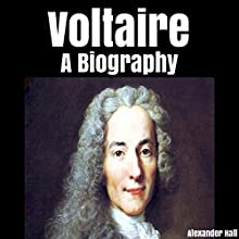 Voltaire: A Biography Audiobook by Alexander Hall Narrated by  5395 Media LLC