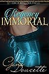 Regency Immortal (The Immortal Chroni...