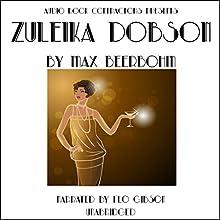 Zuleika Dobson | Livre audio Auteur(s) : Max Beerbohm Narrateur(s) : Flo Gibson