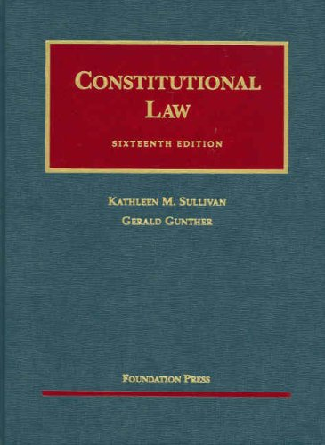 Constitutional Law (University Casebook Series)