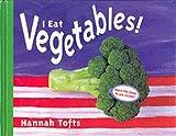 I Eat Vegetables!: Language Resource (Things I Eat!)