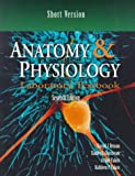 Anatomy &amp; Physiology Lab Text, Short Version
