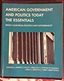 American Government and Politics Today: The Essentials - With California Politics and Government