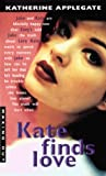 Kate Finds Love (Making Out #19) (0380811219) by Applegate, Katherine