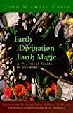 Earth Divination: Earth Magic: Practical Guide to Geomancy (1567183123) by Greer, John Michael