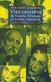 echange, troc Jean-Jacques Langendorf - Vies croisées de Victoria Ocampo et Ernest Ansermet : Correspondance 1924-1969