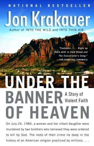 Under the Banner of Heaven PB  A Story of Violent Faith, Jon Krakauer