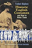 Historic English Costumes and How to Make Them (Dover Fashion and Costumes)