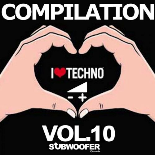 I Love Techno Greatest Hits, Vol. 10 (Subwoofer Records)