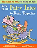 You Read to Me, Ill Read to You: Very Short Fairy Tales to Read Together