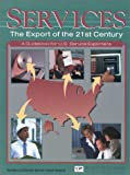 img - for Services: The Export of the 21st Century--A Guidebook for U.S. Service Exporters book / textbook / text book