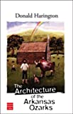 The Architecture of the Arkansas Ozarks (1592640737) by Harington, Donald
