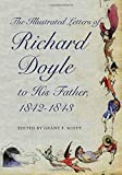 img - for The Illustrated Letters of Richard Doyle to His Father, 1842 1843 (Series in Victorian Studies) book / textbook / text book