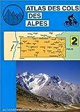 echange, troc Atlas Altigraph - Atlas routiers : Atlas des cols des Alpes, tome 2