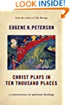 Christ Plays in Ten Thousand Places:...