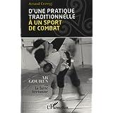 D'une pratique traditionnelle a un sport de combat ar gouren ou la lutte bretonnepar Arnaud Czornyj