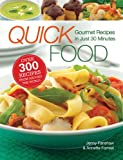 Quick Food: Gourmet Recipes in Just 30 Minutes