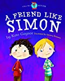 A Friend Like Simon - Autism / ASD (Moonbeam childrens book award winner 2009) - Special Stories Series 2