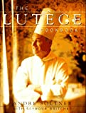 The Lutece Cookbook (0679422730) by Andre Soltner