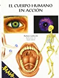 El cuerpo humano en accion / The Human Body in Action (Spanish Edition)