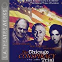 The Chicago Conspiracy Trial (       UNABRIDGED) by Peter Goodchild Narrated by David Schwimmer, George Murdock, full cast