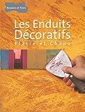 echange, troc Philippe Chastel - Les Enduits Décoratifs : Plâtre et chaux