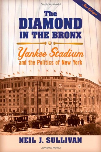 The Diamond in the Bronx: Yankee Stadium and the Politics of New York