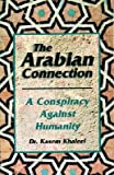 img - for [(The Arabian Connection: A Conspiracy Against Humanity)] [Author: Dr Kasem Khaleel] published on (January, 2000) book / textbook / text book