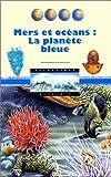 echange, troc Diane Costa de Beauregard, Cyril Lepagnol - Mers et océans : la planète bleue